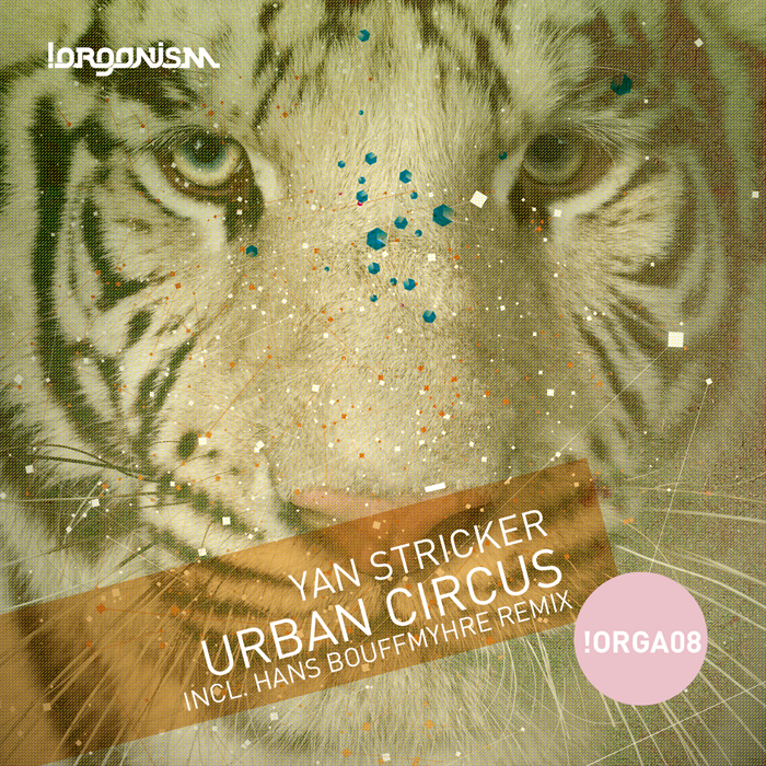 Yan Stricker - Urban Circus (+Hans Bouffmyhre Remix)