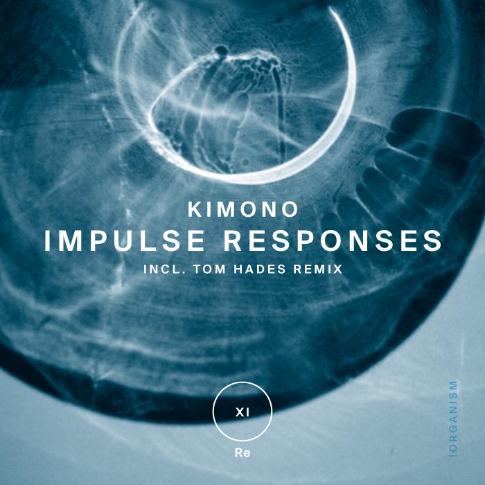 Kimono - Impulse Responses (+ Tom Hades Remix)