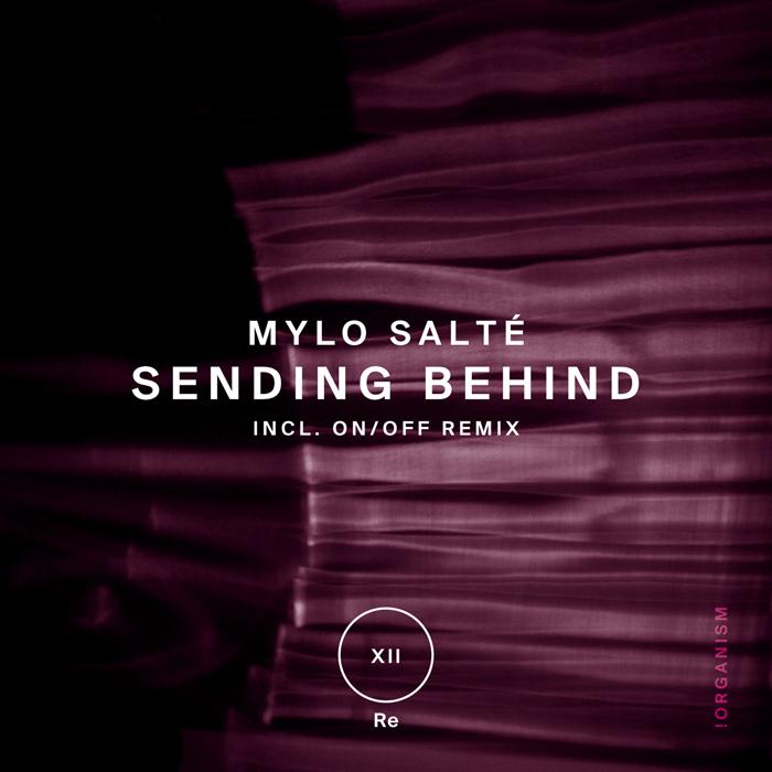 Mylo Salté - Sending Behind (+On/Off Remix)