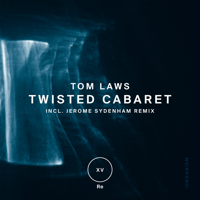 Tom Laws - Twisted Cabaret (+Jerome Sydenham Remix)