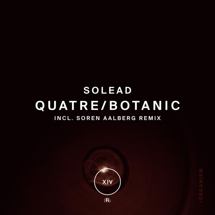 Solead - Quatre/Botanic (+Soren Aalberg Remix)