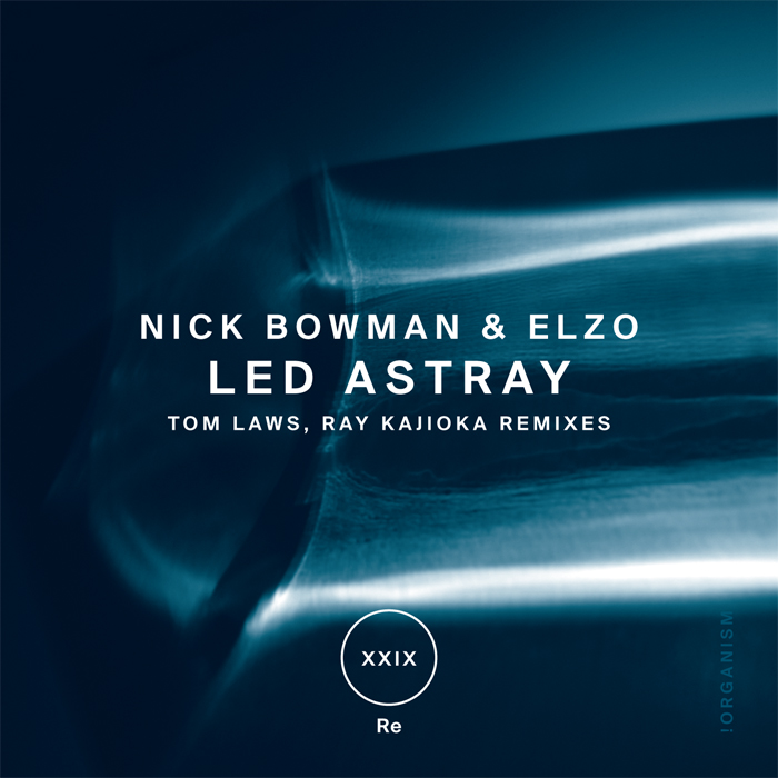 Nick Bowman & Elzo - Led Astray (+Tom Laws, Ray Kajioka Remix)