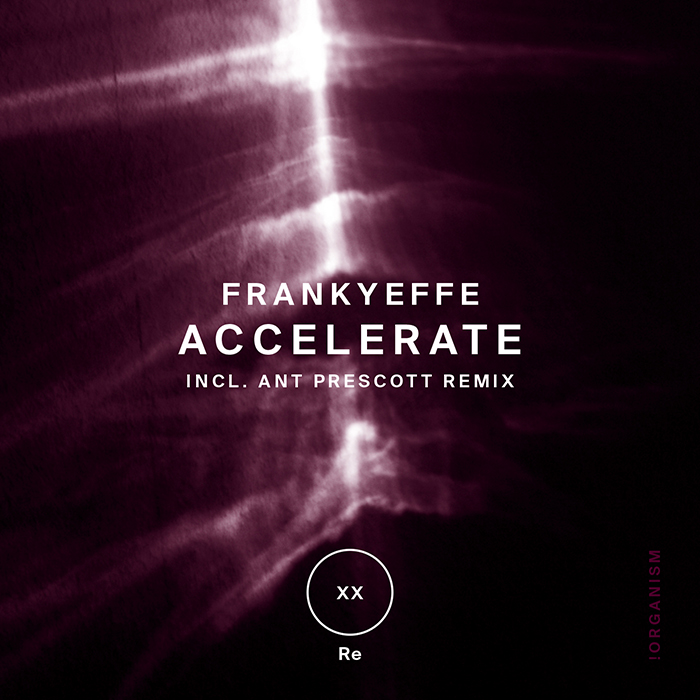 Frankyeffe - Accelerate (+Ant Prescott Remix)