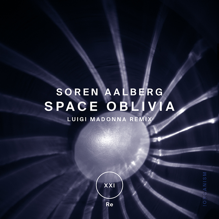 Soren Aalberg - Space Oblivia (+Luigi Madonna Remix)