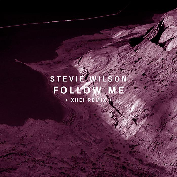 25.05.2015 - Stevie Wilson - Follow Me (+Xhei Remix)