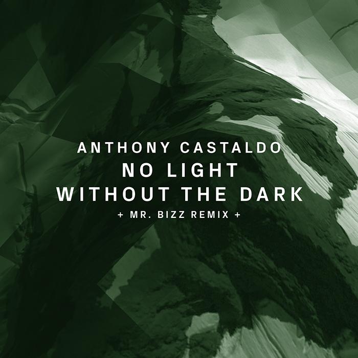 01.06.2015 - Anthony Castaldo - No Light Without The Dark (+Mr. Bizz Remix)