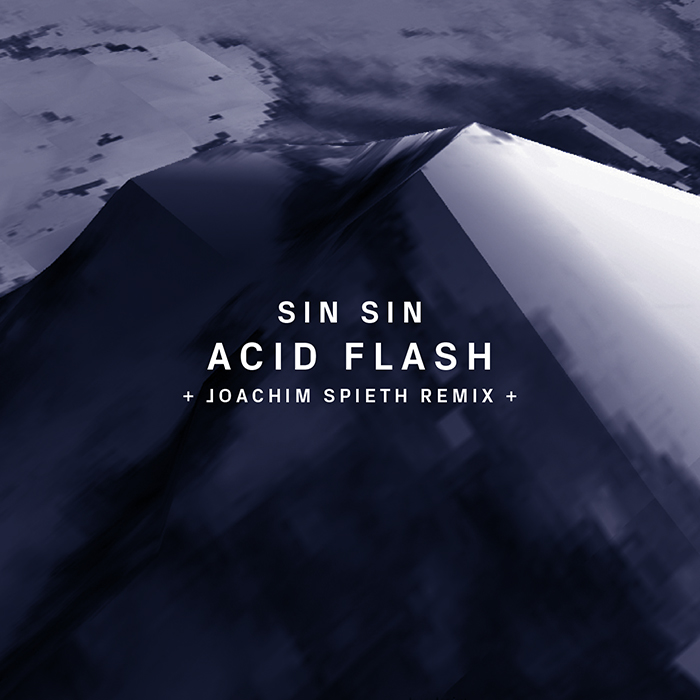 25.06.2015 - Sin Sin - Acid Flash (+Joachim Spieth Remix)