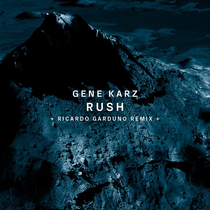 Gene Karz - Rush (+ Ricardo Garduno Remix)