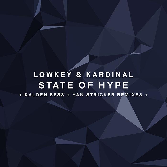 LowKey & Kardinal - State Of Hype (+ Kalden Bess, Yan Stricker Remixes)