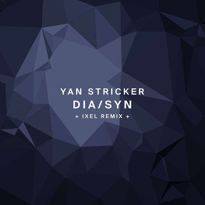 Yan Stricker - Dia/Syn (+ Ixel Remix)