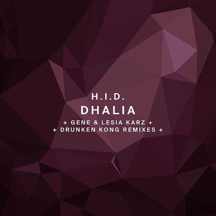 H.I.D. - Dhalia (+ Gene & Lesia Karz, Drunken Kong Remix)