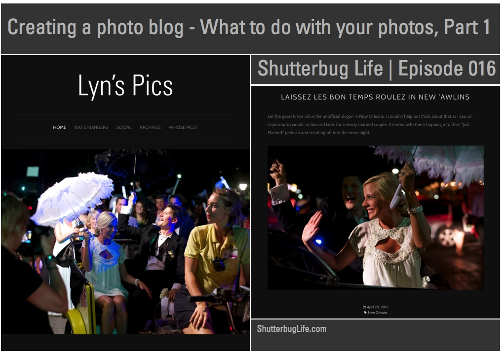 Here's my personal blog, Lyn's Pics and a post I wrote about a couple's celebration in New Orleans' French Quarters.