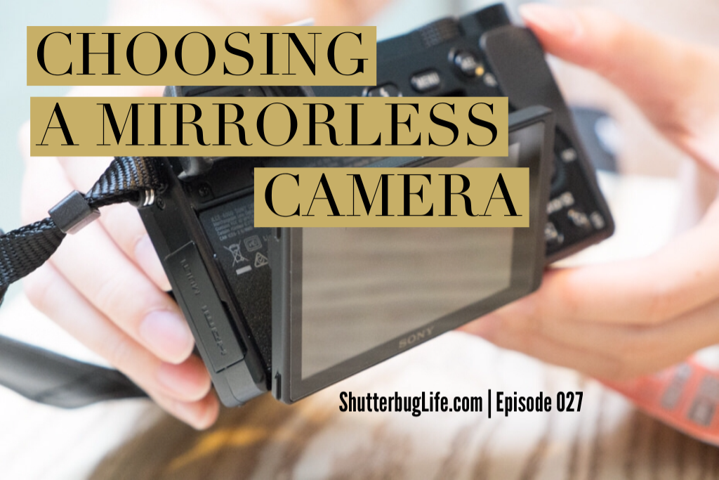 027-choosing-mirrorless.png