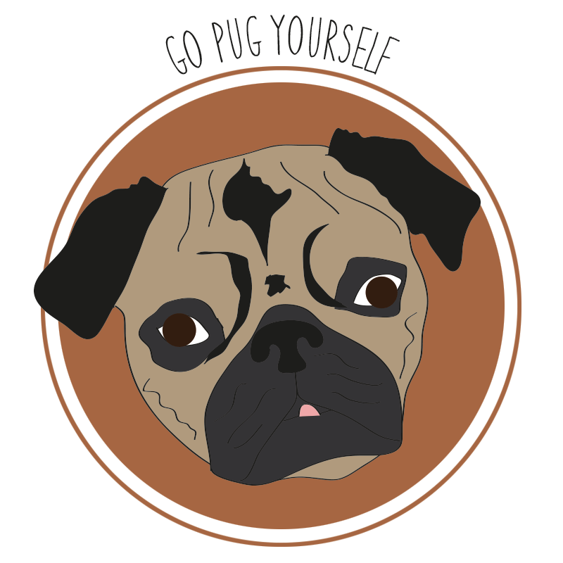Living a pug life means sometimes having to say, 'Go Pug Yourself!'