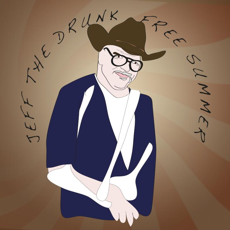 Jeff the Drunk Free Summer