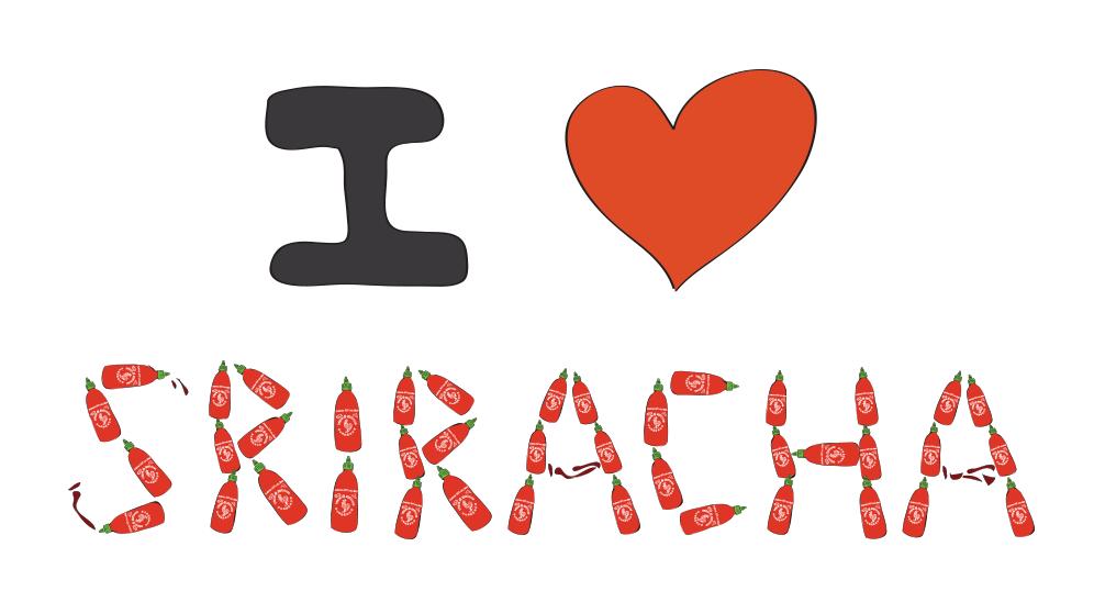I LOVE SRIRACHA