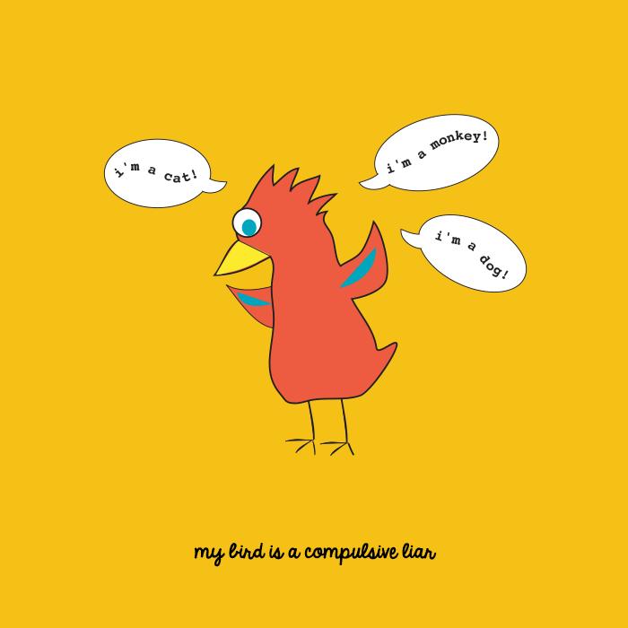 My bird is a compulsive liar