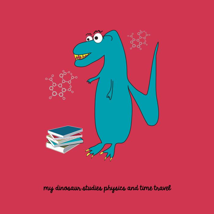 My dinosaur studies physics and time travel