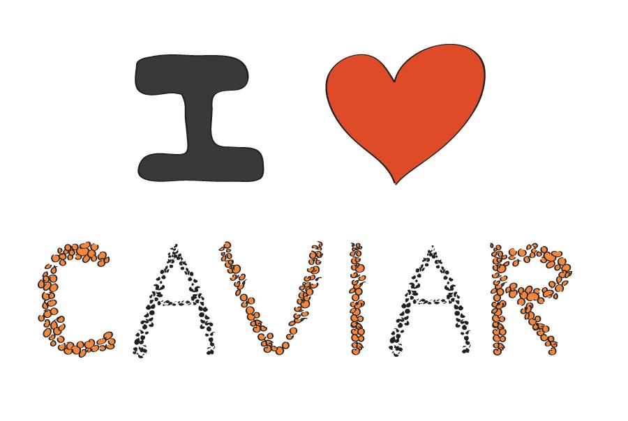 I LOVE CAVIAR