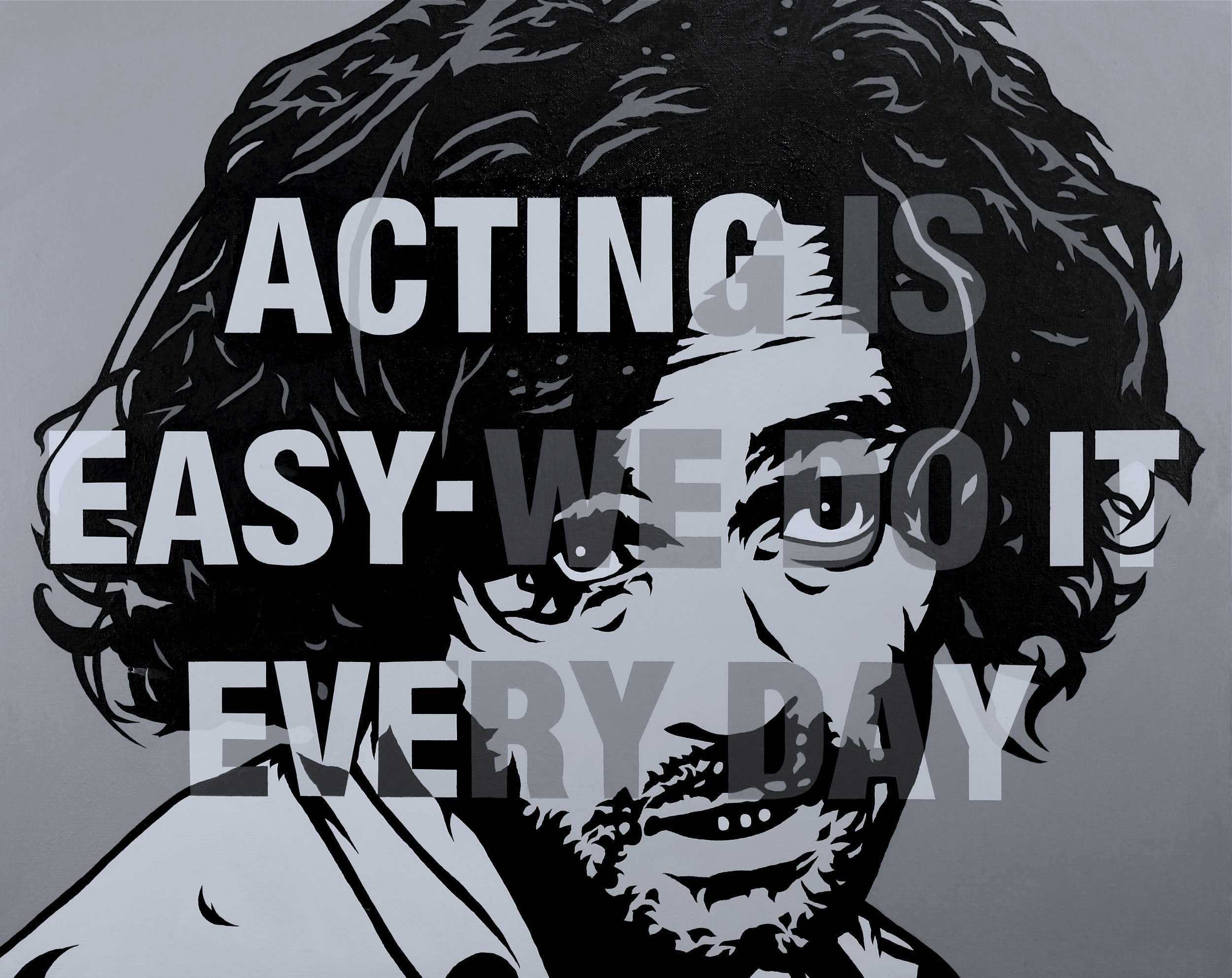 """Acting is easy, we do it every day"" Acrylic on canvas."