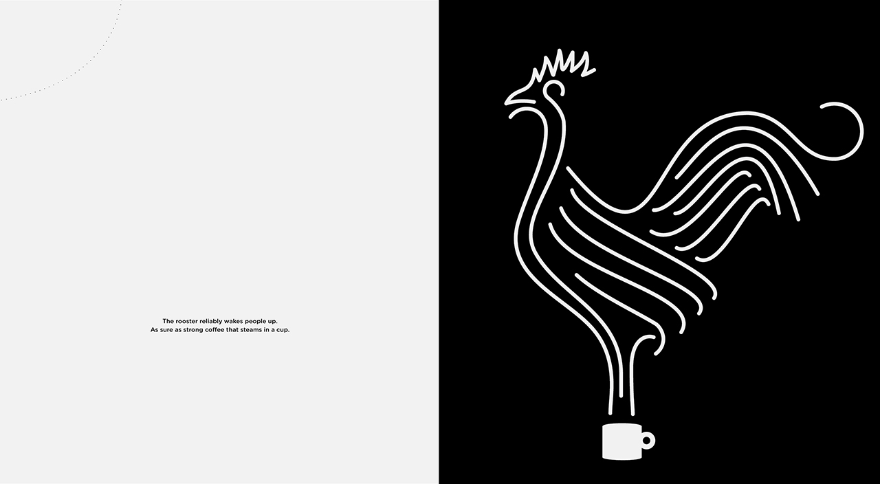 The rooster reliably wakes people up. / As sure as strong coffee that steams in a cup.