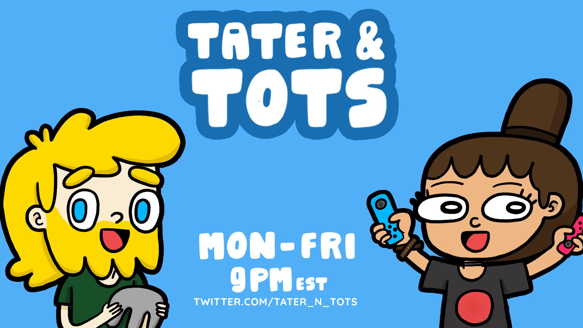 Tater & Tots Starting Soon Screen