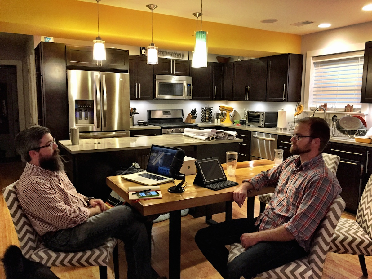 Architect Aaron Bowman on the left.  Yours truly on the right.  Recording a podcast in my kitchen.