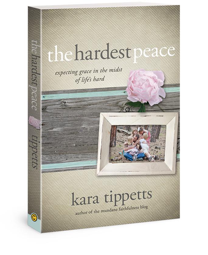 The-Hardest-Peace-By-Kara-Tippets.jpg