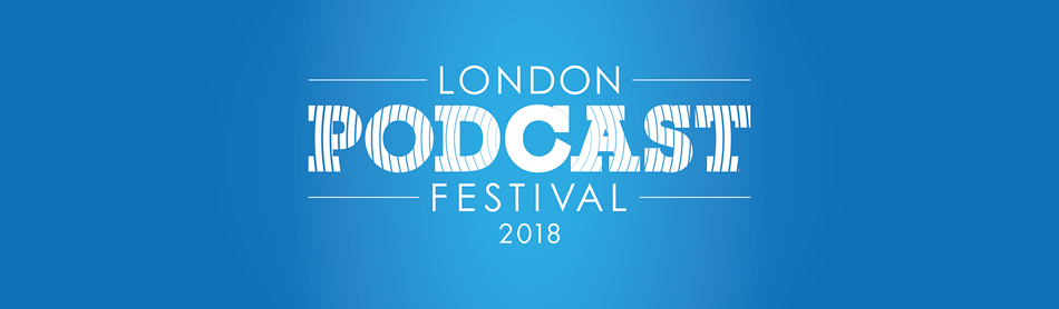 London Podcast Festival 2018.jpg