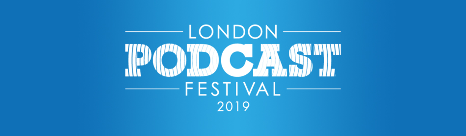 London Podcast Festival 2019.jpg