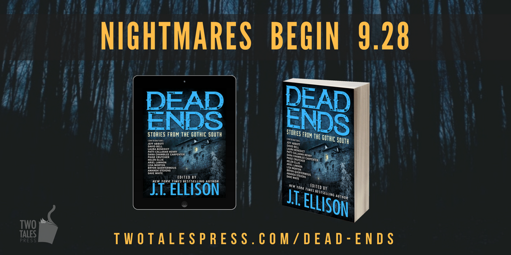 pre-order DEAD ENDS: Stories from the Gothic South, available 9.28.17!
