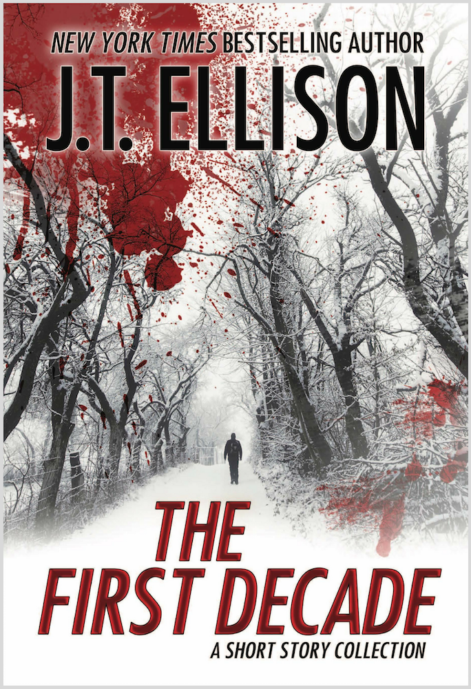 THE FIRST DECADE: A Short Story Collection by J.T. Ellison