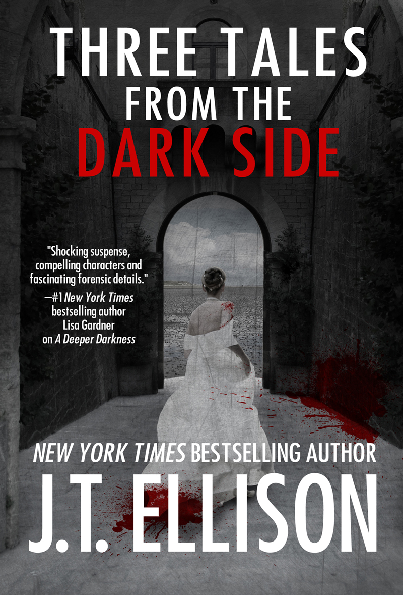 3 Tales from the Dark Side (a bundle of creepy tales) by J.T. Ellison
