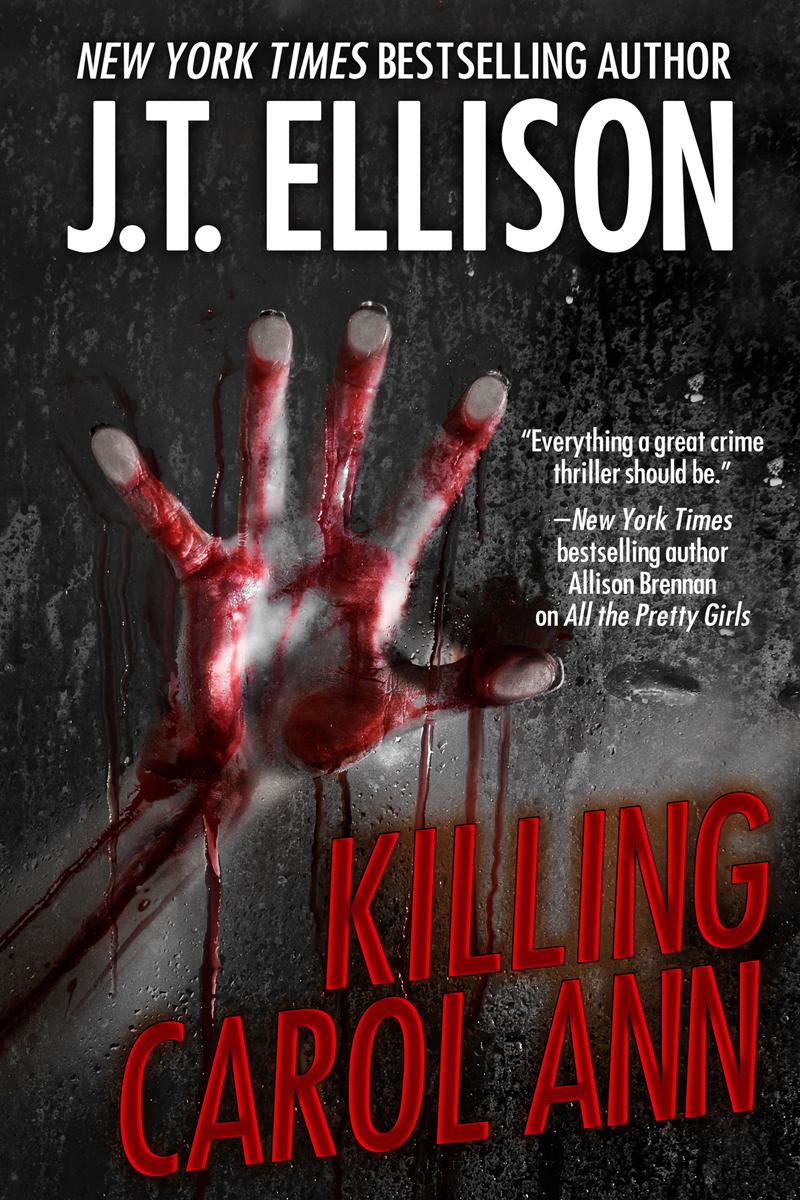 Killing Carol Ann (a short story) by J.T. Ellison