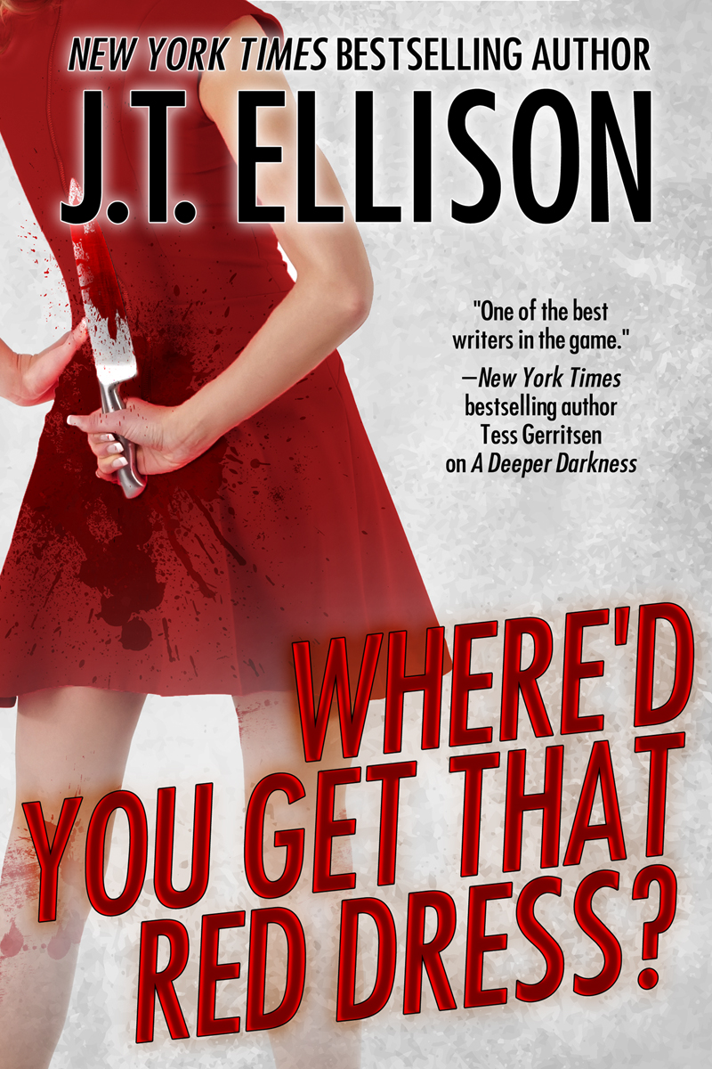Where'd You Get That Red Dress? (a short story) by J.T. Ellison