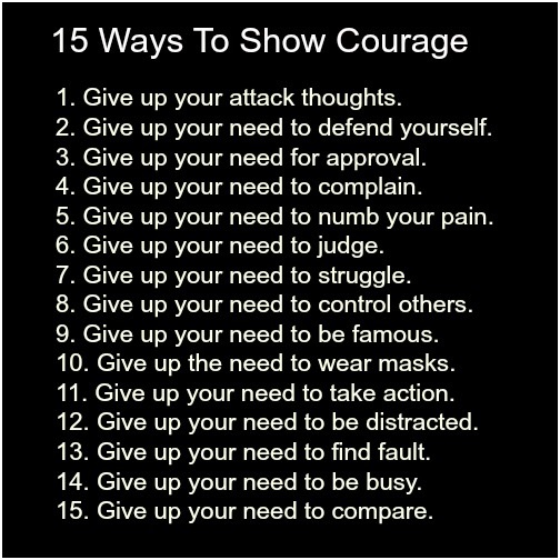 Courage comes from within and we can show courage in our everyday.