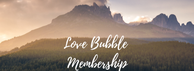 The Love Bubble Membership - Where we deepen our love of ourselves one month at a time with simple steps towards loving our bodies, who we are and showing up in the world with purpose.