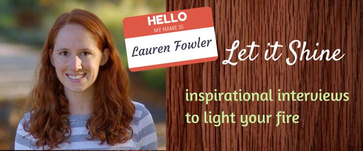 Let it Shine - Lauren Fowler