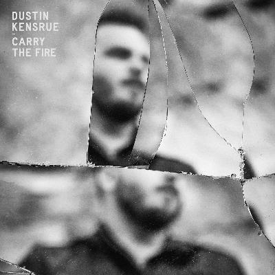 Dustin_Kensrue_-_Carry_The_Fire.jpg