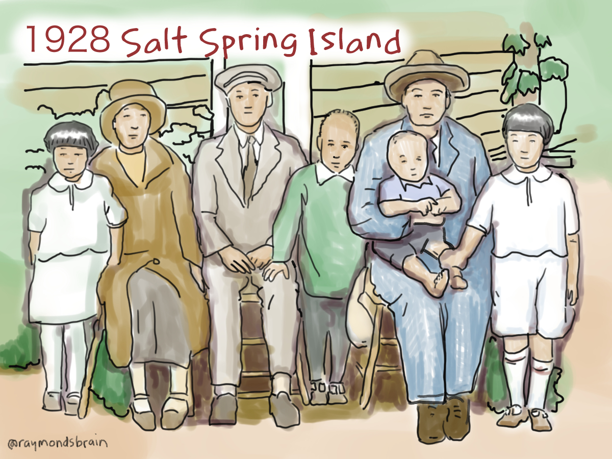 In 1924, my Baachan and the family moved to Salt Spring Island on the recommendation of Mr Horrow, a friend from when Shinkichi worked at a railway tie mill. This image is based on the family's first photo taken in 1928. The baby who looks like he could use a diaper change is my father, George, or Hichiro, which means seventh kid. Only five children, however, are in the picture. Two of the older girls were still in Japan with the Yanagihara family. When they eventually returned to Canada to rejoin the family, their papers said their last name was Yanagihara, resulting in some delay at their re-entry. My baachan was busy looking after the children, and helping with the vegetable farm and selling moonshine. Shinkichi also worked in a mill  and running a laundry. While logging, he also found a cascara tree, which he was able to sell to a company interested in its supposed laxative properties. They made enough money to buy a Model T Ford. People didn't get enough fibre back then I guess.  In the mid 1930s, Shinkichi became ill with throat cancer. He had to be fed through a hold in his torso. He went back to Japan where he died in 1938.