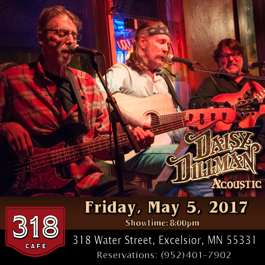 """Pat, Feagan & Stymie… the three original lead vocalists and founding members of the Daisy Dillman Band, bring their well known 3-part high harmony to an unplugged and intimate setting. Marking their 40 years together, it's humor, stories, originals and the best of """"West Coast"""" Country Rock: Poco, Eagles, Buffalo Springfield and Crosby, Stills, Nash & Young. Daisy Dillman Acoustic brings a rare authenticity. They've been an original voice in Minnesota music and are Minnesota Music Award winners for Best Vocal Group, Best Violinist and Best Band.   Showtime: 8:00pm  318 Cafe 318 Water Street Excelsior, MN 55331  Reservations: Online: http://www.three-eighteen.com/reservations/  Call:(952) 401-7902"""