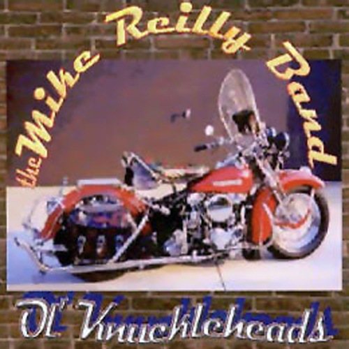 Ol' Knuckleheads   The Mike Reilly Band   Atlas Records   © 2006