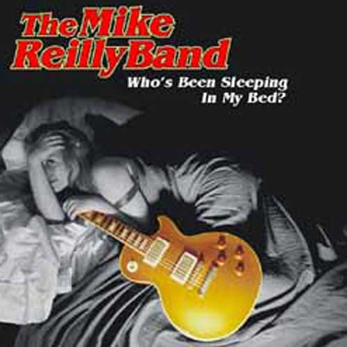 Who's Been Sleeping..   The Mike Reilly Band   Atlas Records  © 1998