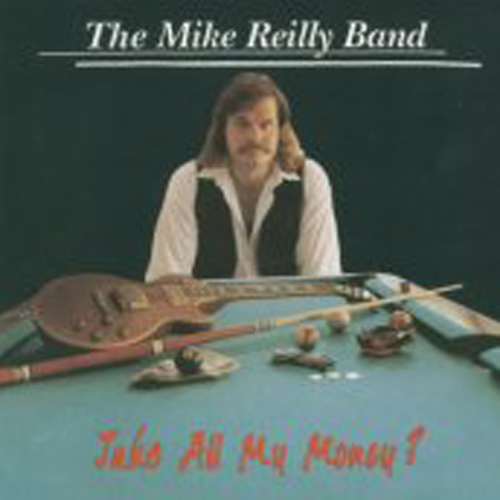 Take All My Money   The Mike Reilly Band   Atlas Records
