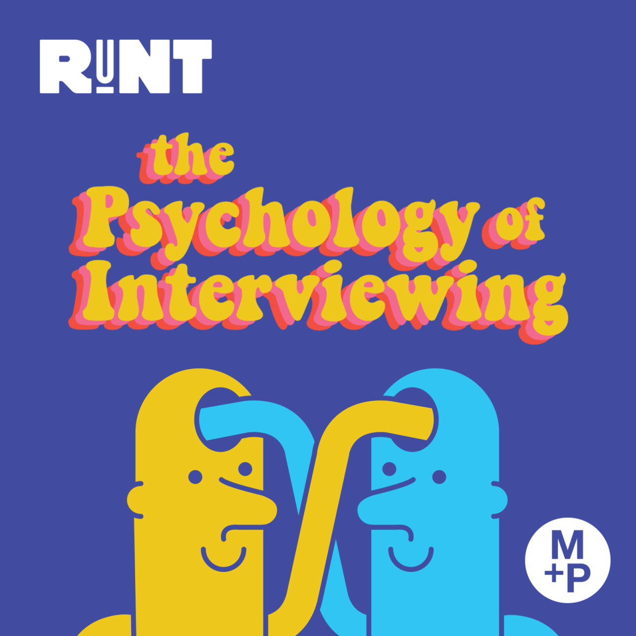 RuNT: The Psychology of Interviewing