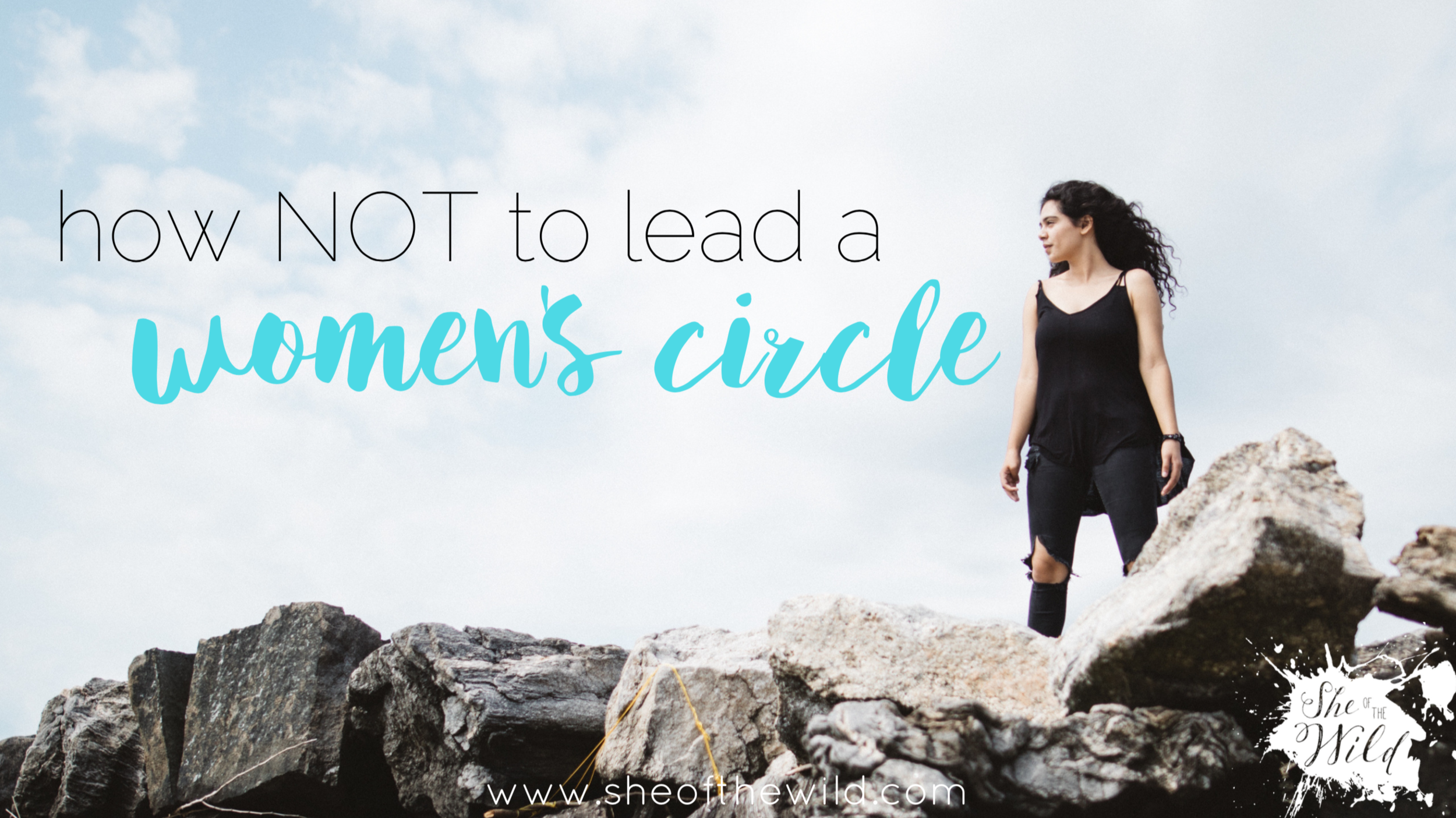 how not to lead a women's circle