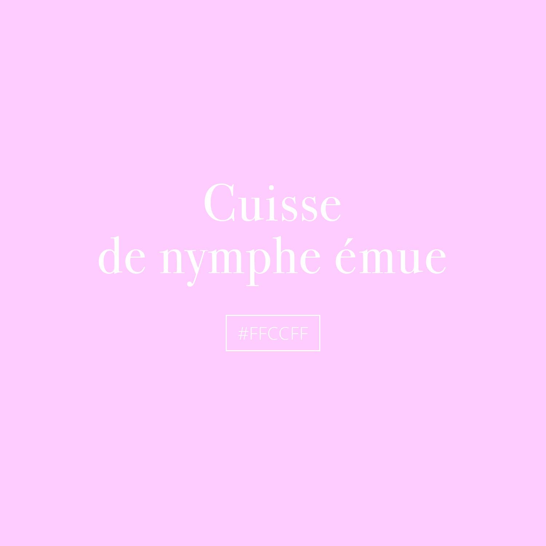 Cuisse de nymphe émue  / #FFCCFF
