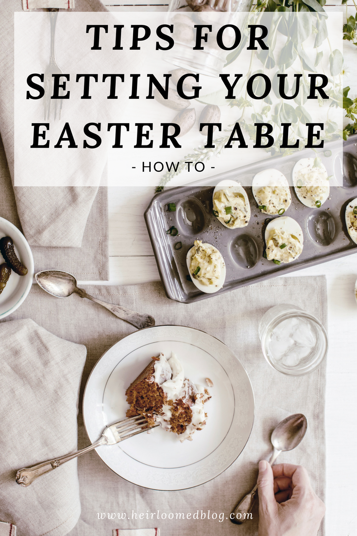 Tips for setting the perfect Easter table / heirloomed