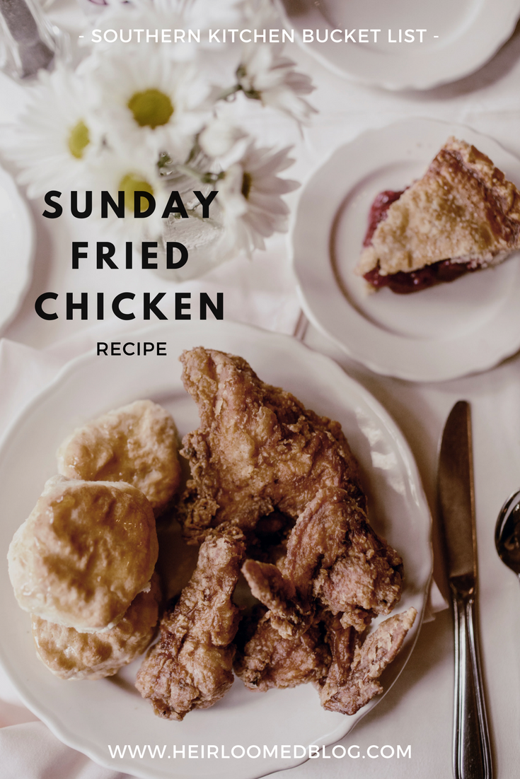 Sunday Fried Chicken recipe / Southern Kitchen Bucket List / heirloomed