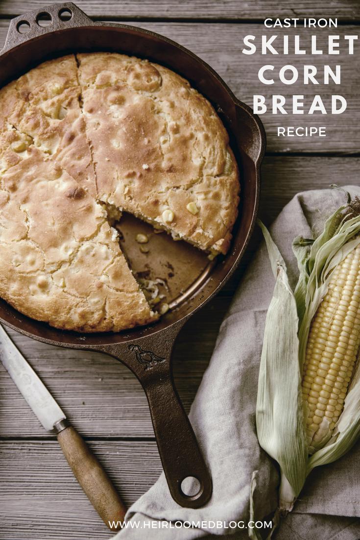 cast iron skillet corn bread recipe / heirloomed